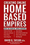 Creating Online Home Based Empires - 150+ Topics - Client Management, Software, Apps, Browsers, Websites, Tools, Domains, Hosting, Keywords, plus Business Planning, Marketing and Management