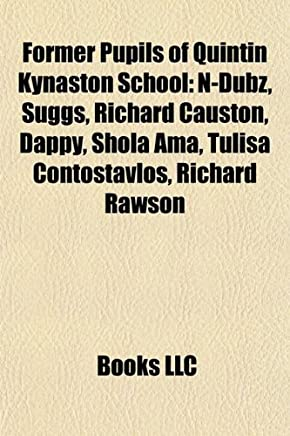 Former Pupils of Quintin Kynaston School: N-Dubz, Suggs, Richard Causton, Dappy, Shola AMA, Tulisa Contostavlos, Richard Rawson