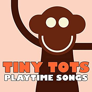 Tiny Tots Playtime Songs