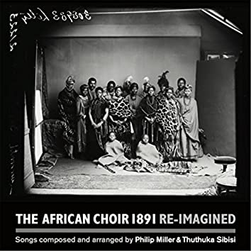 The African Choir 1891 Re-Imagined