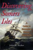 Discovering Somers Isles: A Guide to Bermuda s History 1500-1615