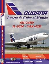 Cubana Puerta de Cuba al Mundo: AN-24RV IL-62M YAK-42D