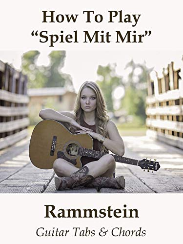 How To Play'Spiel Mit Mir' By Rammstein - Guitar Tabs & Chords