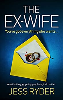 The Ex-Wife: A nail biting gripping psychological thriller by [Jess Ryder]