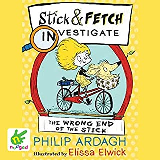 Wrong End of the Stick     Stick and Fetch Investigate              By:                                                                                                                                 Philip Ardagh                               Narrated by:                                                                                                                                 Jilly Bond                      Length: 50 mins     Not rated yet     Overall 0.0