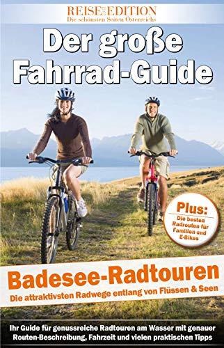 Der große Fahrrad-Guide. Badesee-Radtouren. Die attraktivsten Radwege entlang von Seen & Flüssen