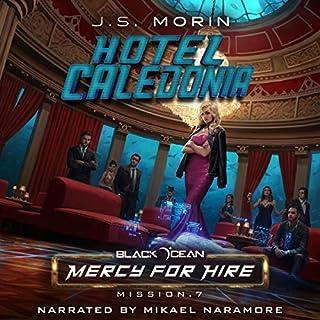 Hotel Caledonia     Black Ocean: Mercy for Hire, Book 7              Auteur(s):                                                                                                                                 J.S. Morin                               Narrateur(s):                                                                                                                                 Mikael Naramore                      Durée: 6 h et 8 min     Pas de évaluations     Au global 0,0