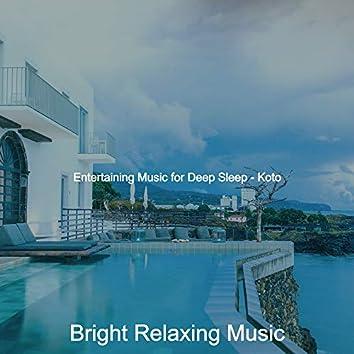 Entertaining Music for Deep Sleep - Koto