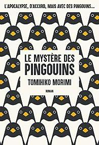 Le Mystère des pingouins par Tomihiko Morimi