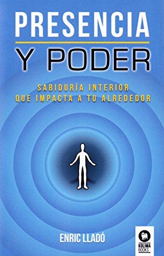 Presencia y poder: Sabiduría interior que impacta a tu alrededor (Directivos y líderes)