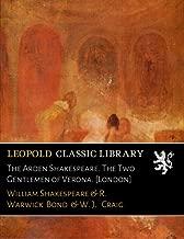 The Arden Shakespeare. The Two Gentlemen of Verona. [London]