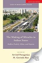 The Making of Miracles in Indian States: Andhra Pradesh, Bihar and Gujarat