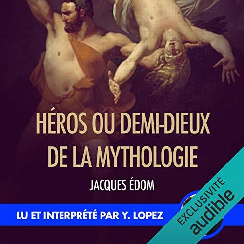 Couverture de Héros ou demi-dieux de la Mythologie