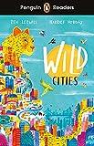 Penguin Readers Level 2: Wild Cities (ELT Graded Reader)