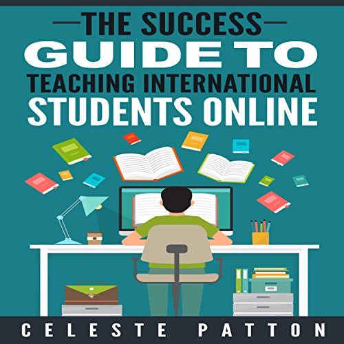 The Success Guide to Teaching International Students Online audiobook cover art