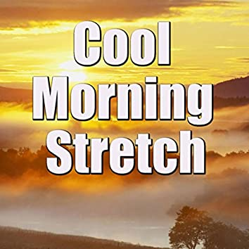 Cool Morning Stretch