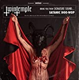 Twin Temple (Bring You Their Signature Sound… Satanic Doo-Wop)