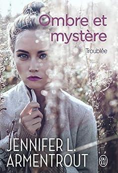 Ombre et mystère (Tome 2) - Troublée par [Jennifer L. Armentrout, Cécile Tasson]
