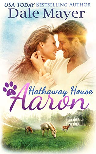 Aaron: A Hathaway House Heartwarming Romance by [Dale Mayer]