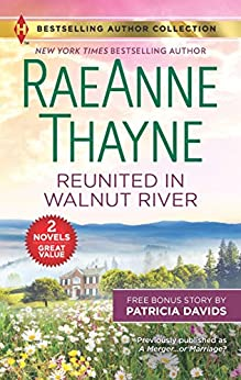 Reunited in Walnut River & A Matter of the Heart: A 2-in-1 Collection by [RaeAnne Thayne, Patricia Davids]