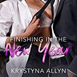 Finishing in the New Year: Sexy Romantic Standalone, Book 2