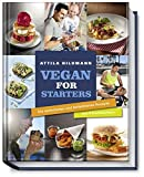 Vegan for Starters - Die einfachsten und beliebtesten Rezepte aus vier Kochbüchern (Vegane Kochbücher von Attila Hildmann): Die einfachsten und ... aus vier Kochbüchern von Attila Hildmann