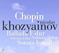 Chopin: Works for Piano by Nicolay Khozyainov