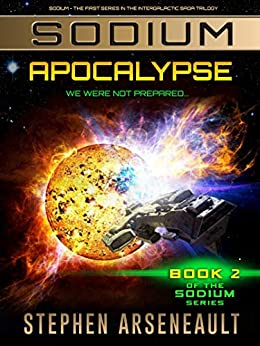 SODIUM Apocalypse: (Book 2) by [Stephen Arseneault]