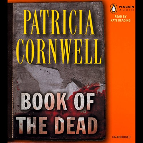 Book of the Dead     Scarpetta, Book 15              De :                                                                                                                                 Patricia Cornwell                               Lu par :                                                                                                                                 Kate Reading                      Durée : 13 h et 14 min     Pas de notations     Global 0,0