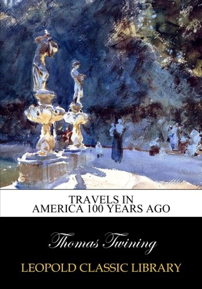 のホストアンカーペーストTravels in America 100 years ago