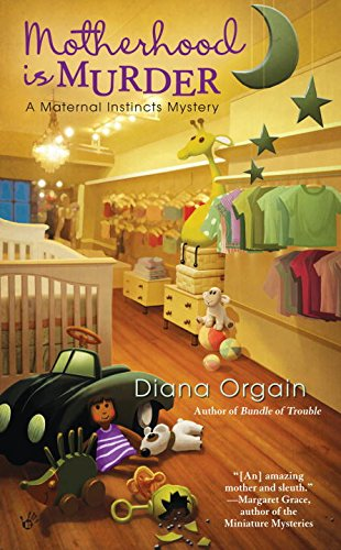 Motherhood is Murder (A Maternal Instincts Mystery)