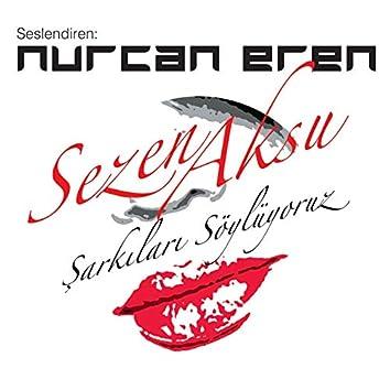 Nurcan Eren Sezen Aksu Şarkıları Söylüyor