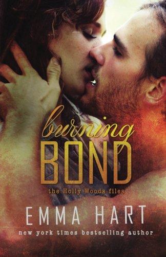 Burning Bond (Holly Woods Files, #6) (Volume 6)