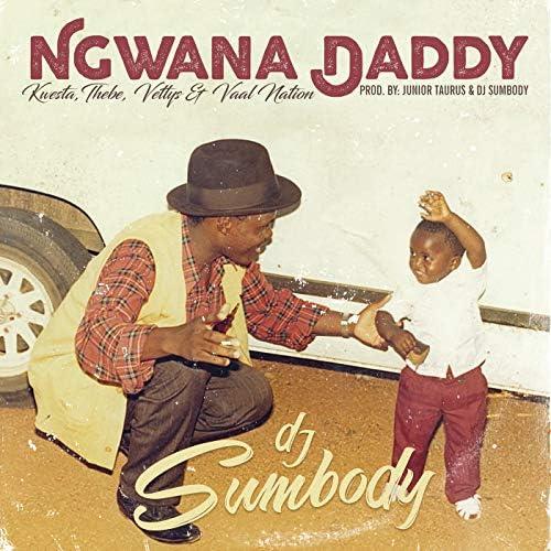 DJ Sumbody feat. Kwesta, Thebe, Vettys & Vaal Nation