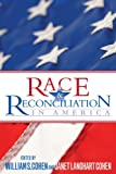 Race and Reconciliation in America (English Edition)