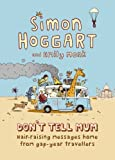 Don't Tell Mum: Hair-raising Messages Home from Gap-year Travellers by Simon Hoggart (2006-12-27)