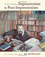 Critical Readings in Impressionism and Post-Impressionism: An Anthology by Unknown(2007-03-15)
