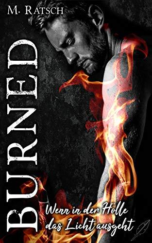 Burned: Wenn in der Hölle das Licht ausgeht