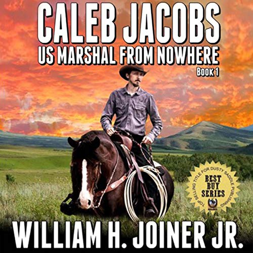 A Classic Western: Caleb Jacobs: U.S. Marshal From Nowhere  By  cover art