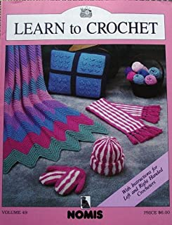 Learn to Crochet, with Instructions for Left & Right Handed Crocheters, Nomis Volume 49