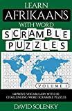 Learn Afrikaans with Word Scramble Puzzles Volume 1: Learn Afrikaans Language Vocabulary with 110 Challenging Bilingual Word Scramble Puzzles