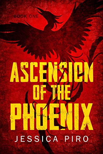 Ascension of the Phoenix (The Phoenix Trilogy Book 1) by [Jessica Piro]