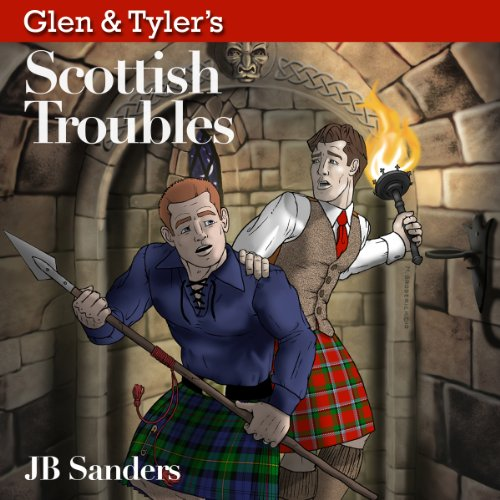 Glen & Tyler's Scottish Troubles                   By:                                                                                                                                 JB Sanders                               Narrated by:                                                                                                                                 Brian Rollins                      Length: 9 hrs and 4 mins     3 ratings     Overall 3.7