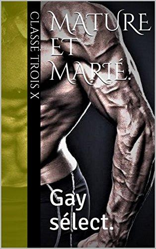 Mature et marié.: Gay sélect. (French Edition)