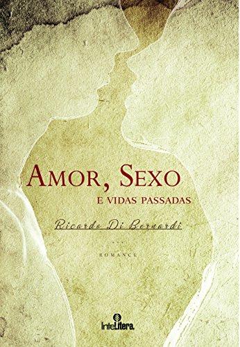 Amor, Sexo e Vidas Passadas