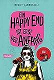 Ein Happy End ist erst der Anfang - Becky Albertalli