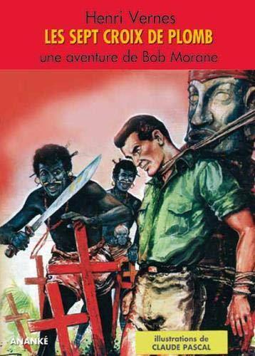 Les 7 croix de Plomb - Bob Morane