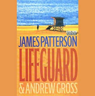 Lifeguard                   Written by:                                                                                                                                 James Patterson,                                                                                        Andrew Gross                               Narrated by:                                                                                                                                 Billy Campbell                      Length: 7 hrs and 20 mins     1 rating     Overall 5.0