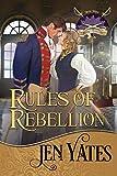 Rules of Rebellion (Regency Rebelles Book 3)