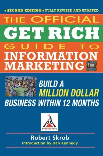 Official Get Rich Guide to Information Marketing: Build a Million Dollar Business Within 12 Months (English Edition)
